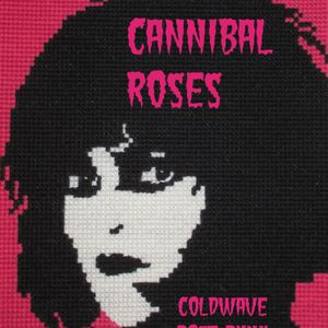 Cannibal Roses - April, 2015