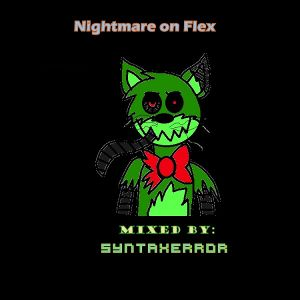 Nightmare on Flex - Mixed by SyntaxError