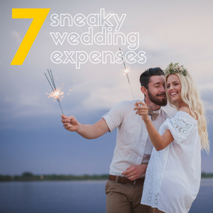 047: 7 sneaky wedding expenses and how to avoid them