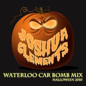 Joshua Clements - Waterloo Car Bomb Mix: Halloween 2010
