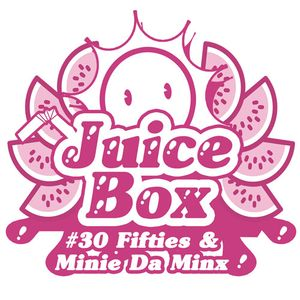 Juicebox Show #30 With Fifties & Minnie Da Minx