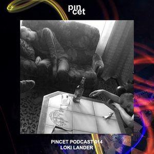 Pincet Podcast 014 - Loki Lander