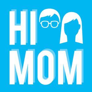 Hi Mom - Episode 100