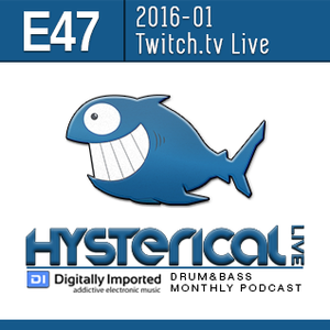 2016-01 Hysterical - Live E47 (Twitch.tv live)