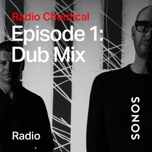 Radio Chemical - Episode 1: Dub Mix