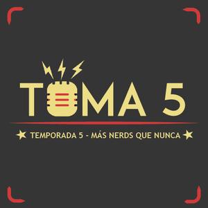 Toma 5, Temporada 5 - Más Nerds que Nunca! 30/11/2017