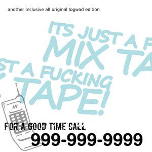 JUST A FUCKING MIX TAPE Vol.9 'nuff wads'