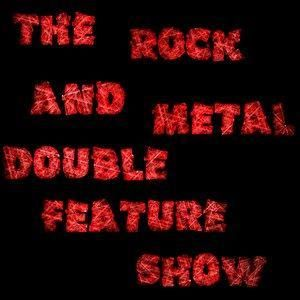 The Rock and Metal Double Feature Show (22-3-14)