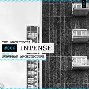 The Architects #006: Intense mixed by Suburban Architecture