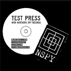 Test Press w/ Northern Spy 9/13/17 littlewaterradio.com