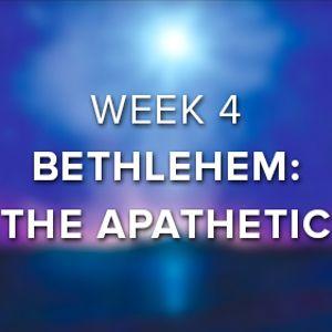 Bethlehem: The Apathetic. (Audio)
