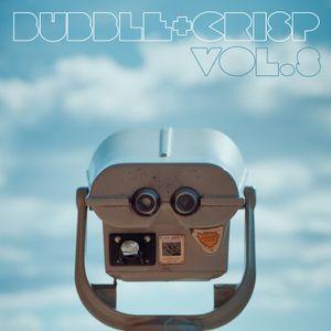 Bubble + Crisp Vol.8 - 'things change'