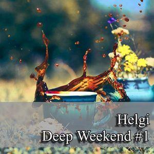 Helgi - Deep Weekend #1
