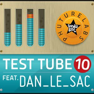 Phuturelabs Test Tube #10 - Dan Le Sac