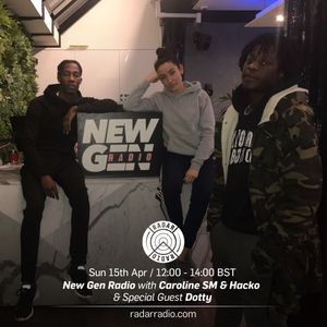 New Gen Radio w/ Caroline SM & Hacko and Special Guests: Dotty & Theo Motive - 15th April 2018