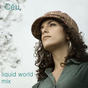 Céu's liquid world