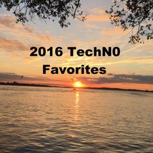 2016 TechN0 Favorites