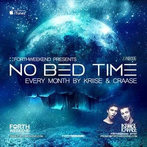 ForthWeekend - No Bed Time #005 by KRIISE & CRAASE