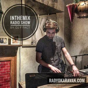 In The Mix Radio Show by Dj FFact Episode95 @RadyoKaravan