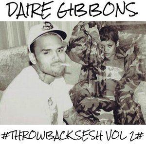 Daire Gibbons - #ISSA THROWBACK SESH VOLUME 2# (Urban Throwbacks/Hip Hop & Rnb)