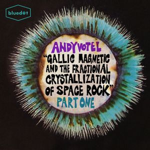 Andy Votel - Gallic Magnetic & the Fractional Crystallization of Space Rock Part 1 -