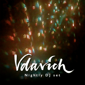 Vdavich - Nightly DJ Set