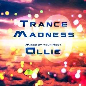 Ollie - Trance Madness 010 (As played on tfb Radio 7-7-2013)