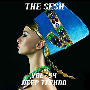 The Sesh Vol. 54 - Deep Techno