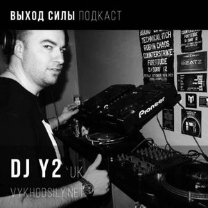 Vykhod Sily Podcast - dj Y2 Guest Mix