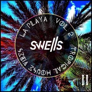 SWELLS - La Playa Vol II
