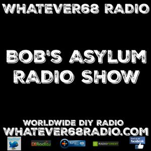 Bob's Asylum Radio recorded live on whatever68.com 6/19/17 part 1