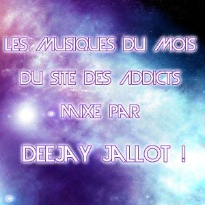 Le site des Addicts - Musique du mois mixée par Deejay Jallot  #Janvier2K13