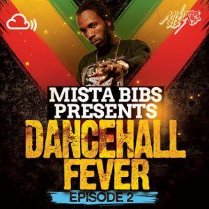 Mista Bibs - Dancehall Fever Episode 2 (Follow me on Twitter @MistaBibs)