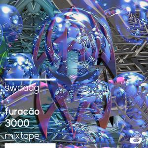 """Furacão 3000"" Mixtape By SWAAAG"