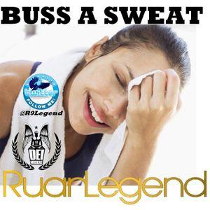 Ruan Legend - Buss A Sweat
