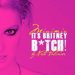 It's Britney B*tch!