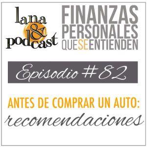 Antes de comprar un auto: recomendaciones. Podcast #82