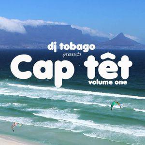DJ TOBAGO - CAP TET volume one