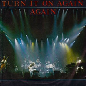 Turn It On Again, Again