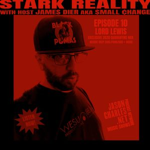 STARK REALITY with $MALL ¢HANGE EPISODE 10 DJ Lord Lewis' exclusive Stark Reality playlist