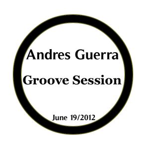 Andres Guerra - Groove Session [June 19]