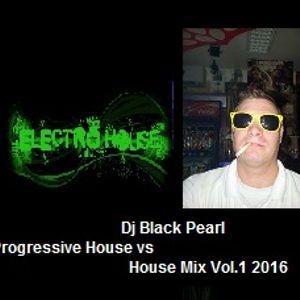 Dj Black Pearl Progressive House vs Electro House Mix Vol.1 2016