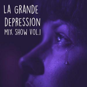 La Grande Dépression Mix Show Vol.1 - REDUX