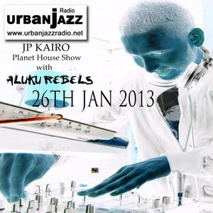 ALUKU REBELS GUEST MIX ON THE PLANET HOUSE SHOW #26/01/13