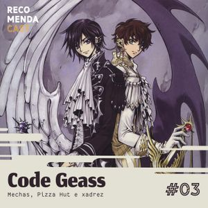 #03 - Code Geass (Mechas, Pizza Hut e xadrez)