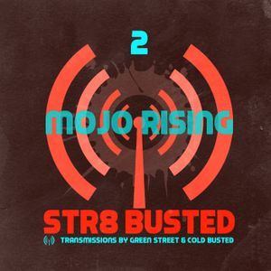 Str8 Busted Podcast #2 - Mojo Rising - 2012.08.03