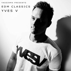 Yassir MX Presents EDM Classics : YVES V