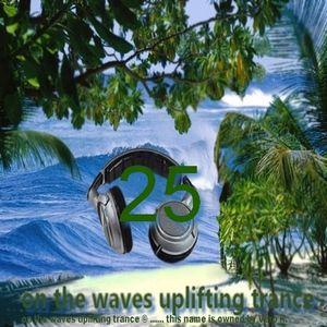 # UPLIFTING TRANCE - On the Waves Uplifting Trance XXV.