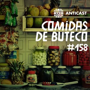 AntiCast 158 – Comidas de Boteco