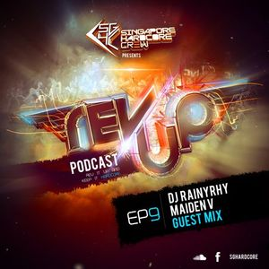 SGHC Rev Up Podcast EP 09 - DJ Rainyrhy + MaidenV Guest Mix